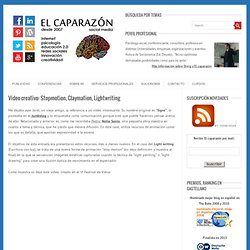Vídeo creativo: Stopmotion, Claymation, Lightwriting | El capara