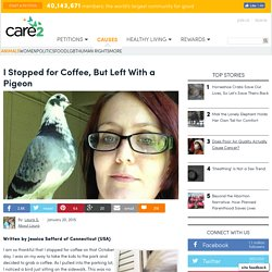 I Stopped For Coffee, But Left With A Pigeon