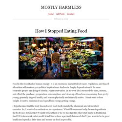 How I Stopped Eating Food : Mostly Harmless