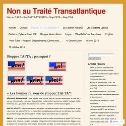 Stopper TAFTA : pourquoi ?