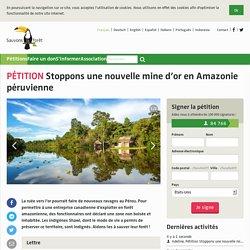 Stoppons une nouvelle mine d'or en Amazonie péruvienne