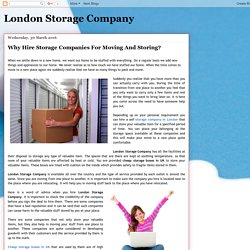 London Storage Company: Why Hire Storage Companies For Moving And Storing?