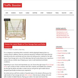 Choose the Latest Models of Tyre Storage Rack and Roller Container – Traffic Booster
