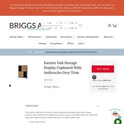 Esemee Oak Storage Display Cupboard With Anthracite Grey Trim