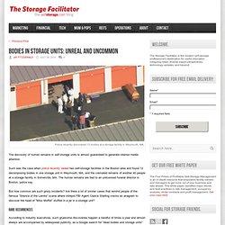 Self Storage Blog: The Storage Facilitator Bodies in storage units: Unreal and uncommon