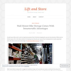 Wall Mount Bike Storage Comes With Innumerable Advantages – Lift and Store