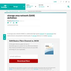 What is storage area network (SAN)? - Definition from WhatIs.com