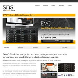 EVO Shared Storage Server SAN+NAS - SNS (Studio Network Solutions)