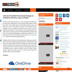 How to Get Added Free Cloud Storage on OneDrive, Bitcasa, Copy, & Mega? - PCTECH24