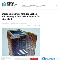 Storage proponent for huge Broken Hill micro-grid fails to land finance for pilot plant