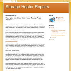 Storage Heater Repairs: Prolong the Life of Your Water Heater Through Proper Protection