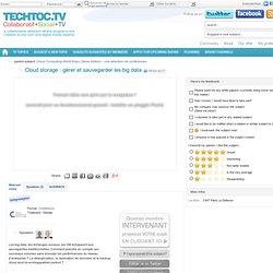 Cloud storage : gérer et sauvegarder les big data - techtoc.tv, web-tv community with rich media