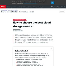 How to choose the best cloud storage service - Cloud storage tools reviews - Computing - Which? Tech