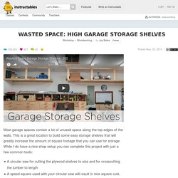 Wasted Space: High Garage Storage Shelves: 8 Steps (with Pictures)