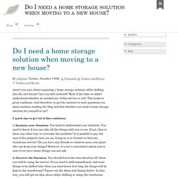Do I need a home storage solution when moving to a new house? - Do I need a home storage solution when moving to a new house?