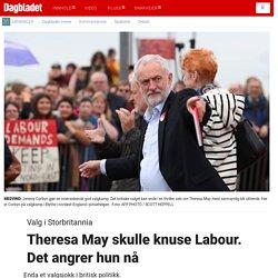 Valg i Storbritannia - Theresa May skulle knuse Labour. Det angrer hun nå - Dagbladet