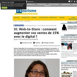 III. Web-to-Store : comment augmenter vos ventes de 15% avec le digital ?