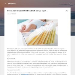 How to store breast milk in breast milk storage bags?