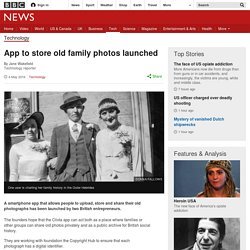 App to store old family photos launched