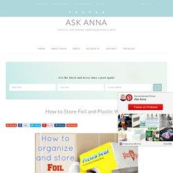 Ask Anna...: A Simple Solution for Storing Foil & Plastic Wrap