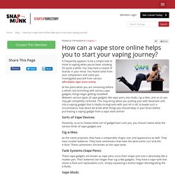 How can a vape store online helps you to start your vaping journey?