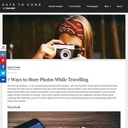 7 Ways to Store Photos While Travelling - Days to Come