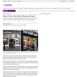 Store Wars: the Body Shop and Lush