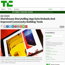 Storehouse Storytelling App Gets Embeds And Improved Community Building Tools