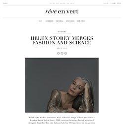 Helen Storey merges fashion and science - rêve en vert
