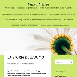 LA STORIA DELL'UOMO – Maestra Mihaela