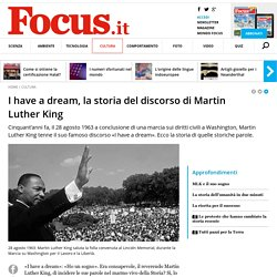 I have a dream, la storia del discorso di Martin Luther King - Focus.it