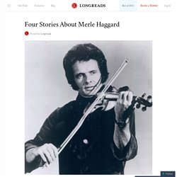Four Stories About Merle Haggard