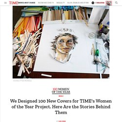 The Stories Behind TIME's 100 Women of the Year Covers
