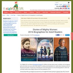 Stories of Mighty Women: 2016 Biographies for Adult Readers