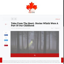 Tales From The Heart- Stories Which Were A Part Of Our Childhood – Maplepress