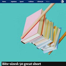Bite-sized: 50 great short stories, chosen by Hilary Mantel, George Saunders and more