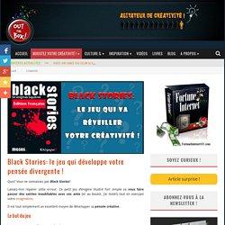 Black Stories: le jeu qui développe votre pensée divergente !