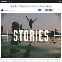 How To Tell Great Stories During Presentations