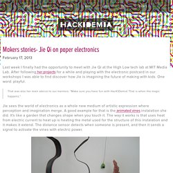 Makers stories- Jie Qi on paper electronics — HacKIDemia