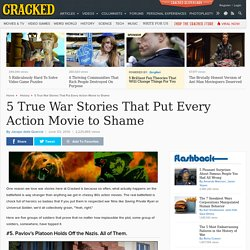 5 True War Stories That Put Every Action Movie to Shame