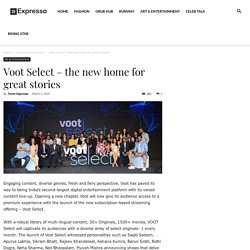 Voot Select – the new home for great stories - Expresso Magazine