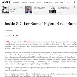 & Other Stories H&M - Regent Street Fashion Store Opening
