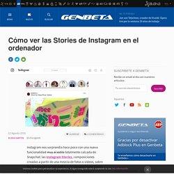 Cómo ver las Stories de Instagram en el ordenador
