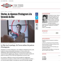 Stories, la réponse d'Instagram à la tyrannie du like