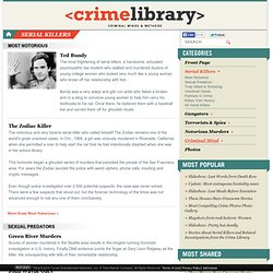 Stories about famous serial killers and murder cases at the Crime Library. on truTV.com