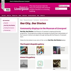 Our City, Our Stories - Museum of Liverpool, Liverpool museums