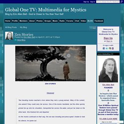 Zen Stories - Global One TV: Multimedia for Mystics