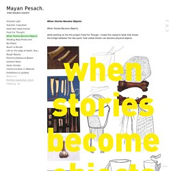 When Stories Become Objects - maayanpesach.com