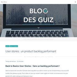 User stories : un product backlog performant - Agence de conseil en Product Management