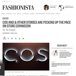 Cos and & Other Stories Are Picking Up the Pace on Store Expansion